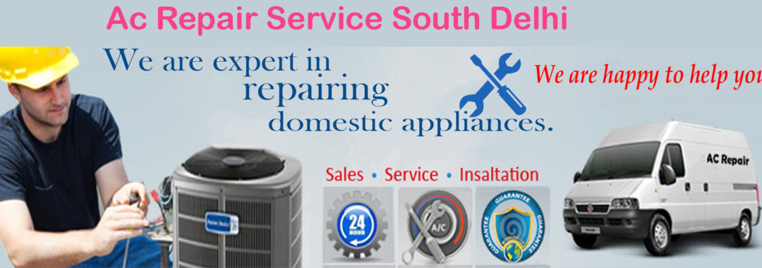 Ac Repair Service South Delhi